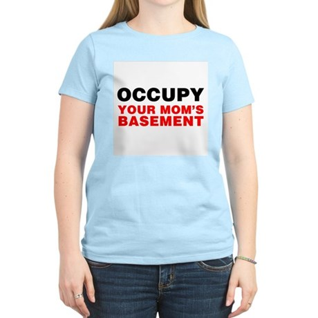 Occupy Your Mom's Basement Womens Light T-Shirt