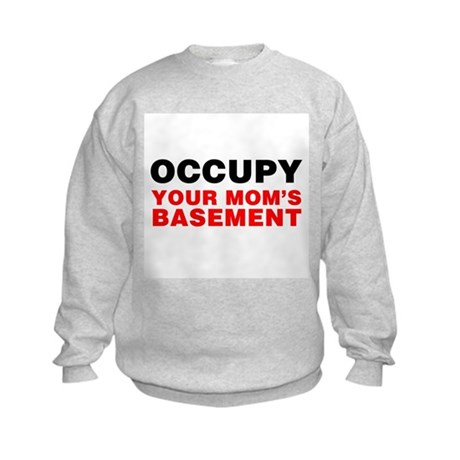 Occupy Your Mom's Basement Kids Sweatshirt