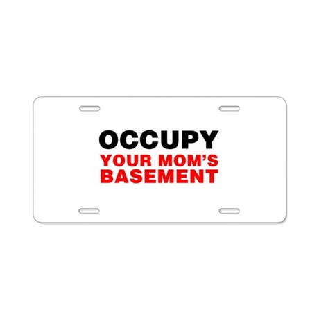Occupy Your Mom's Basement Aluminum License Plate