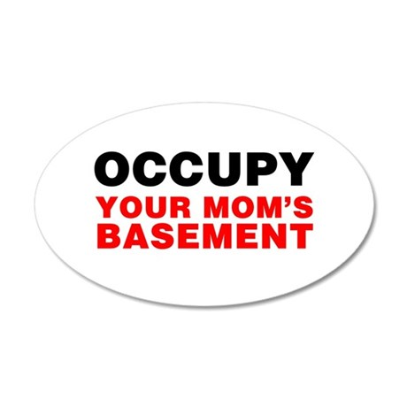 Occupy Your Mom's Basement 38.5 x 24.5 Oval Wall P