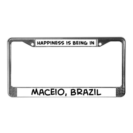 Happiness is Maceio License Plate Frame
