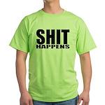 Shit Happens Green T-Shirt