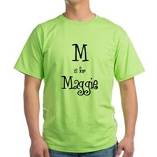 M Is For Maggie T-Shirt