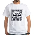 WILD MUSTACHE RIDE White T-Shirt