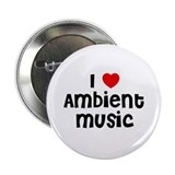 "I * Ambient Music 2.25"" Button (10 pack)"
