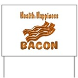 Bacon Happiness Yard Sign