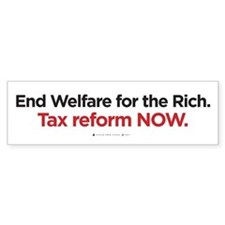 End Welfare for the Rich (bumper sticker)