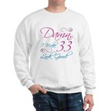 33rd Birthday Humor Sweatshirt