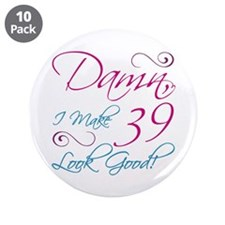 "39th Birthday Humor 3.5"" Button (10 pack)"