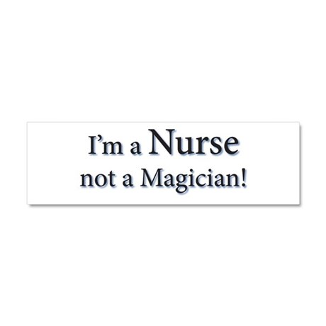 I'm a Nurse not a Magician! Car Magnet 10 x 3