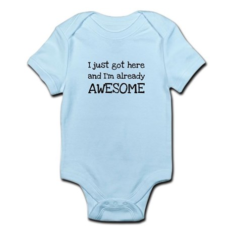 Just Got Here Infant Bodysuit