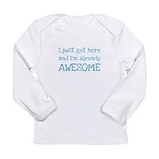 Just Got Here Long Sleeve Infant T-Shirt