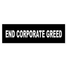 End Corporate Greed: Bumper Sticker