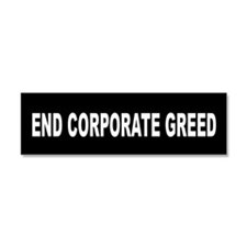 End Corporate Greed: Car Magnet 10 x 3
