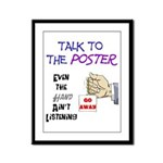 Talk to the Poster Framed Panel Print