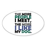 'The More People I Meet...' Decal