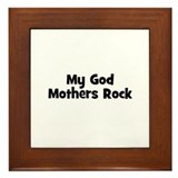 My God Mothers Rock Framed Tile