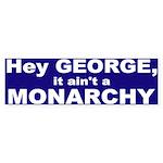 It Ain't a Monarchy Bumper Sticker