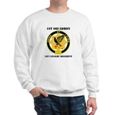 DUI - 1st Sqdrn - 1st Cav Regt with Text Sweatshir
