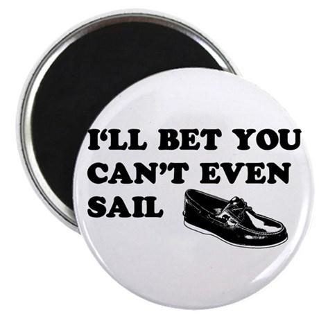 You Can't Even Sail Magnet