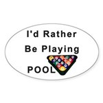 rather play pool Sticker (Oval 10 pk)