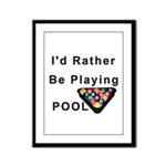 rather play pool Framed Panel Print