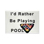 rather play pool Rectangle Magnet