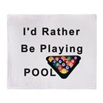 rather play pool Throw Blanket