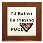 rather play pool Framed Tile