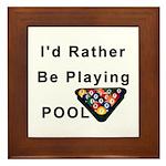 rather play pool Framed Tile