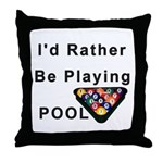 rather play pool Throw Pillow