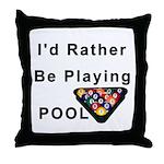rather play pool Throw Pillow