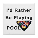 rather play pool Tile Coaster