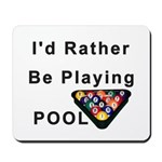 rather play pool Mousepad
