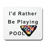 rather play pool Mousepad