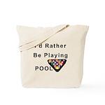 rather play pool Tote Bag