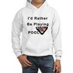 rather play pool Hooded Sweatshirt