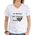 rather play pool Women's V-Neck T-Shirt