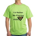 rather play pool Green T-Shirt