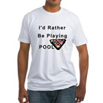 rather play pool Fitted T-Shirt
