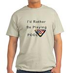 rather play pool Light T-Shirt
