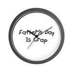 Father's Day Is Crap Wall Clock