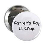 Father's Day Is Crap Button