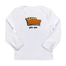 Thanksgiving- Pie Me Long Sleeve Infant T-Shirt