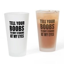 Tell your boobs Drinking Glass