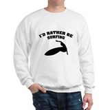 I'd rather be surfing Sweatshirt