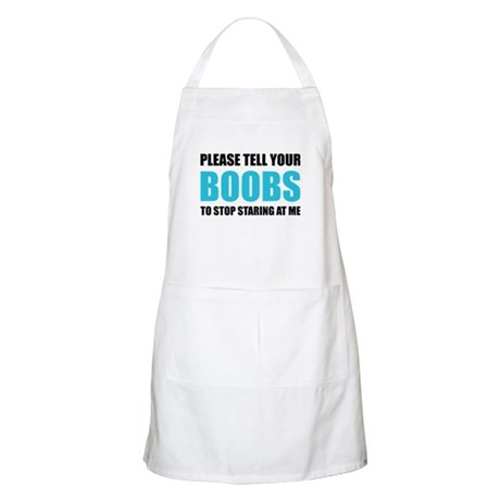 Please tell your boobs Apron