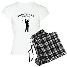 I'd rather be golfing Pajamas