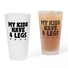 'My Kids Have 4 Legs' Drinking Glass