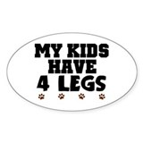 'My Kids Have 4 Legs' Decal